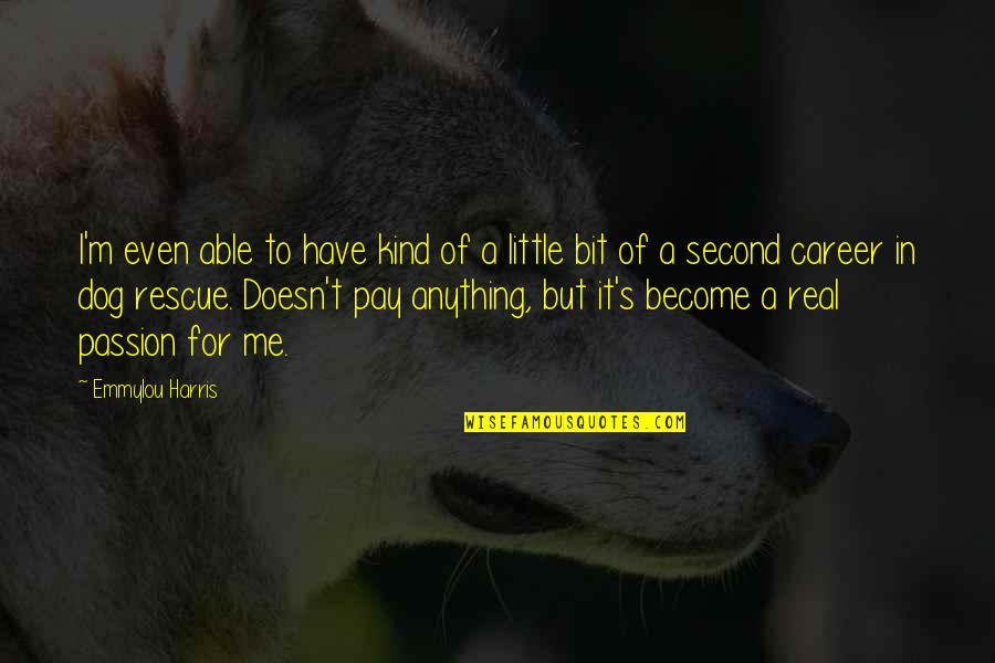 Yound Quotes By Emmylou Harris: I'm even able to have kind of a