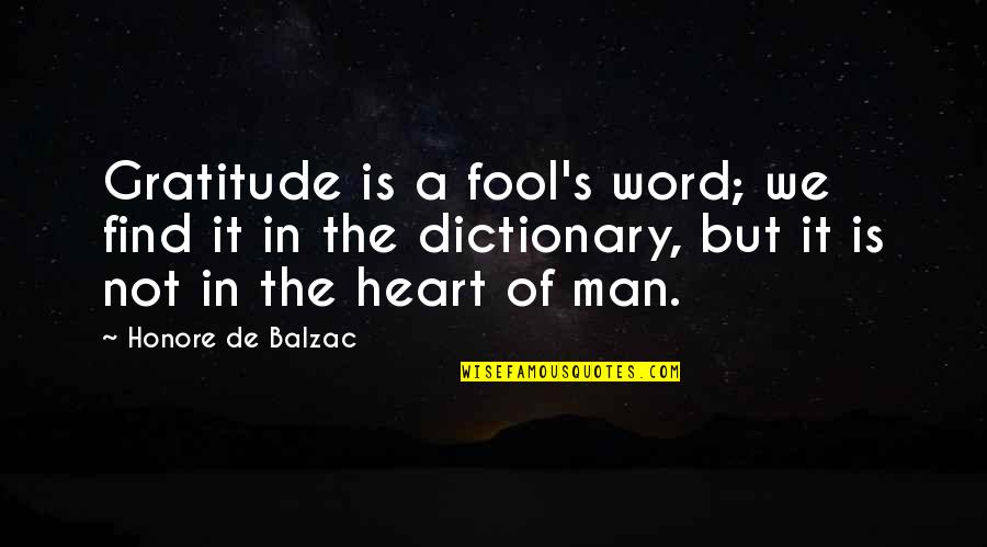 Yound Quotes By Honore De Balzac: Gratitude is a fool's word; we find it