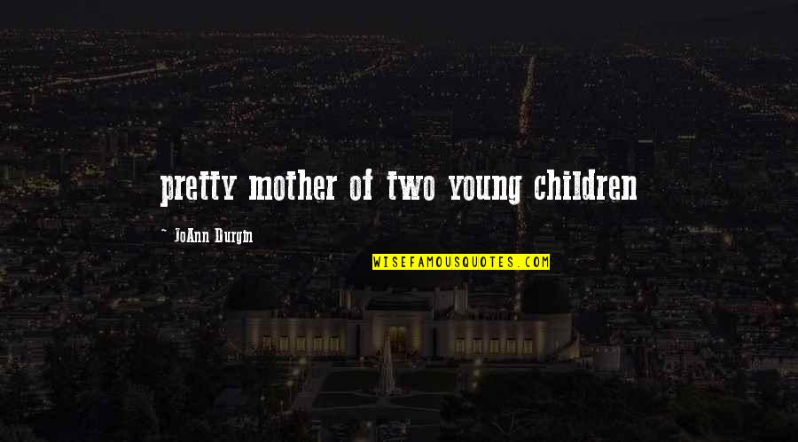 Young Mother Of Two Quotes: top 1 famous quotes about Young ...