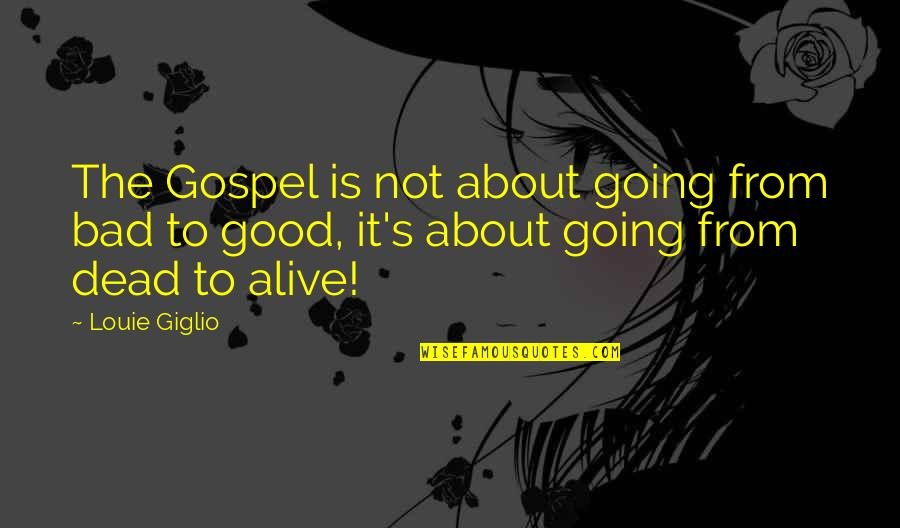 Young Single And Free Quotes By Louie Giglio: The Gospel is not about going from bad