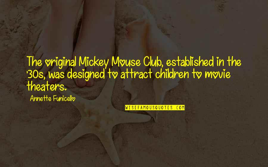 Your 30s Quotes By Annette Funicello: The original Mickey Mouse Club, established in the
