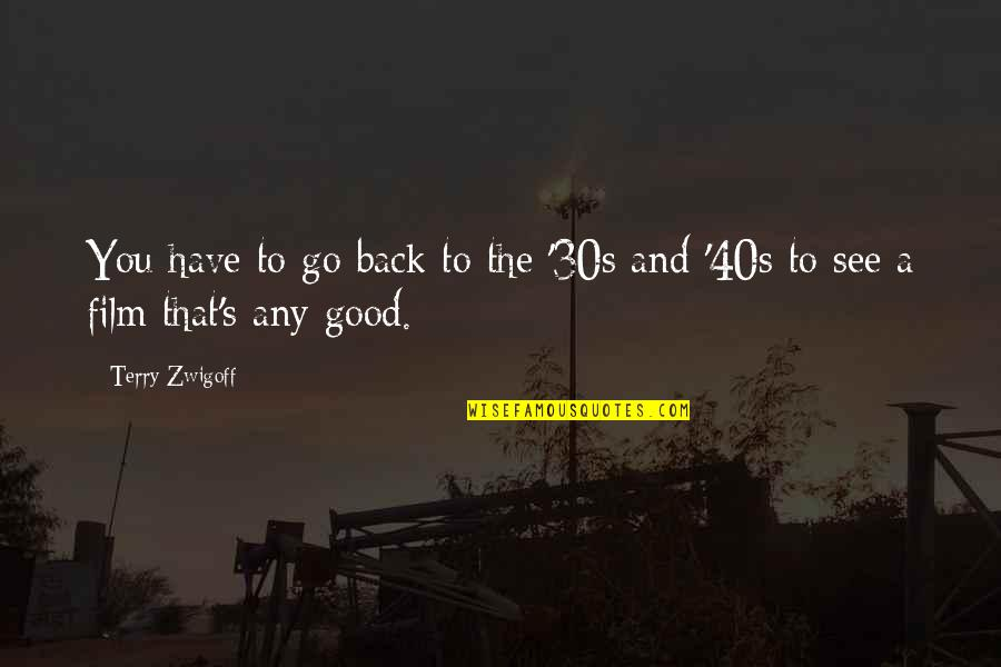 Your 30s Quotes By Terry Zwigoff: You have to go back to the '30s