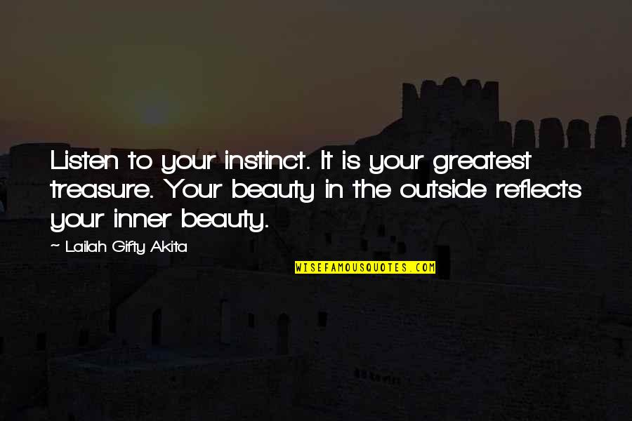 Your Beautiful Life Quotes By Lailah Gifty Akita: Listen to your instinct. It is your greatest