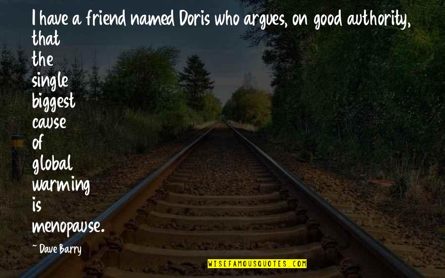 Your Best Friend Funny Quotes By Dave Barry: I have a friend named Doris who argues,