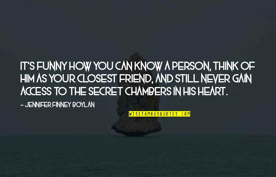 Your Best Friend Funny Quotes By Jennifer Finney Boylan: It's funny how you can know a person,