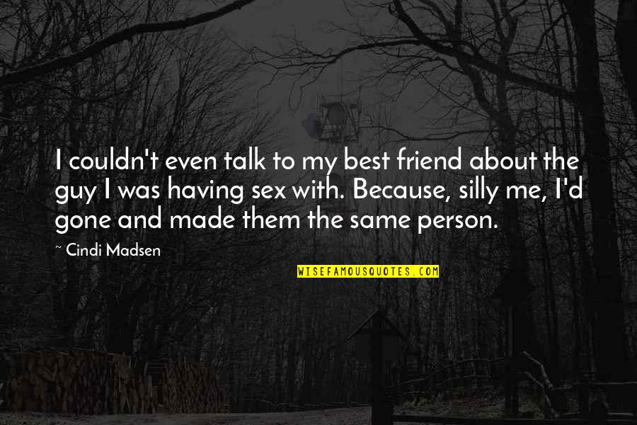 Your Best Guy Friend Quotes: top 32 famous quotes about Your ...