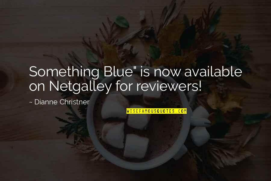 "Your Bridesmaids Quotes By Dianne Christner: Something Blue"" is now available on Netgalley for"