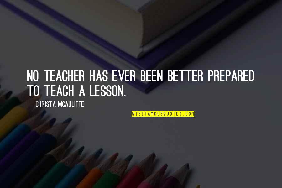 Your Brother In The Army Quotes By Christa McAuliffe: No teacher has ever been better prepared to