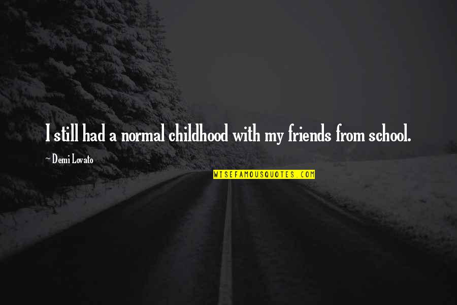 your childhood friends quotes top famous quotes about your