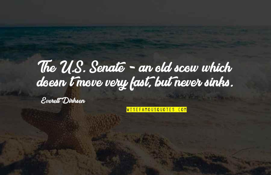 Your Ex Moving On Fast Quotes By Everett Dirksen: The U.S. Senate - an old scow which