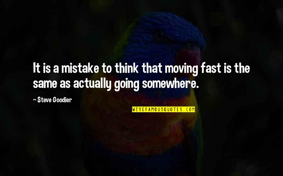 Your Ex Moving On Fast Quotes By Steve Goodier: It is a mistake to think that moving