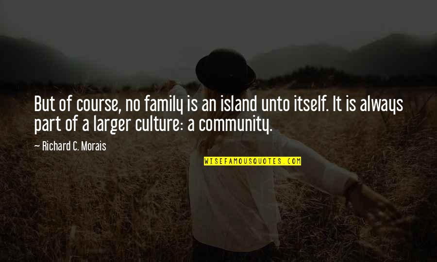 Your Ex Moving On Tumblr Quotes By Richard C. Morais: But of course, no family is an island