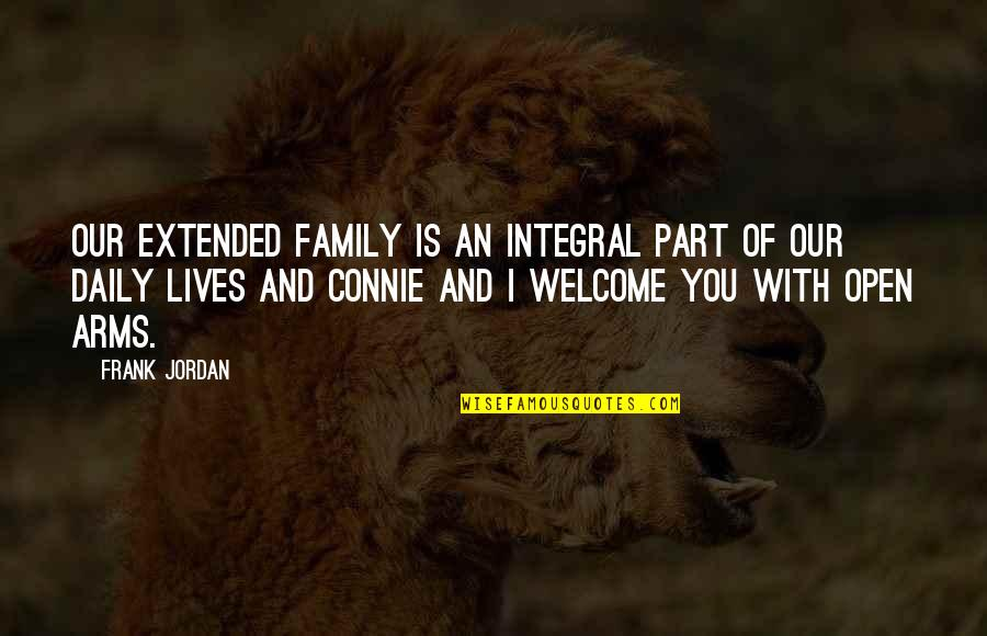 Your Extended Family Quotes By Frank Jordan: Our extended family is an integral part of
