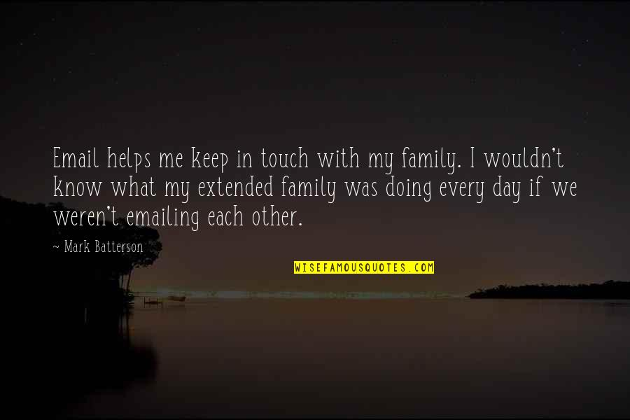 Your Extended Family Quotes By Mark Batterson: Email helps me keep in touch with my