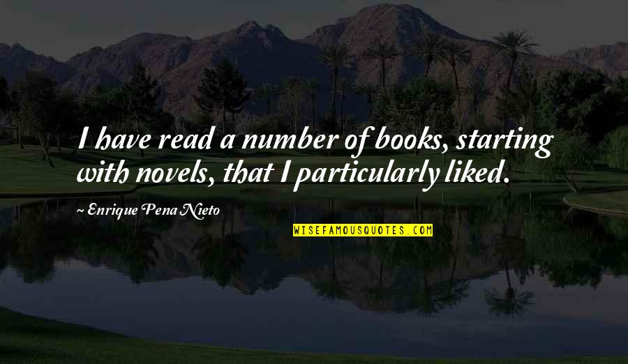Your Favorite Nsync Quotes By Enrique Pena Nieto: I have read a number of books, starting