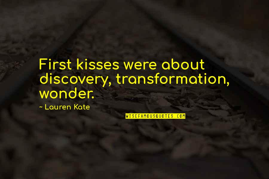 Your First Kiss Quotes By Lauren Kate: First kisses were about discovery, transformation, wonder.