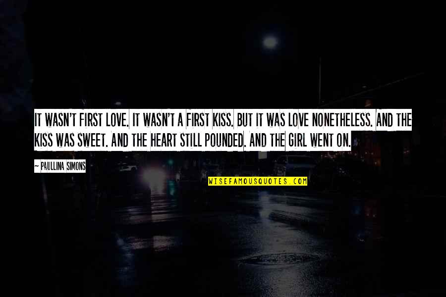 Your First Kiss Quotes By Paullina Simons: It wasn't first love. It wasn't a first