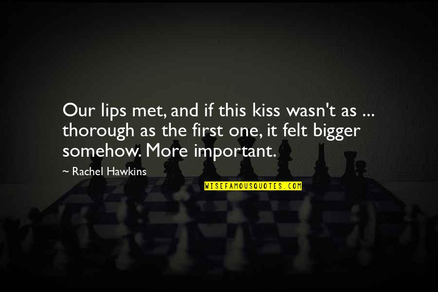 Your First Kiss Quotes By Rachel Hawkins: Our lips met, and if this kiss wasn't