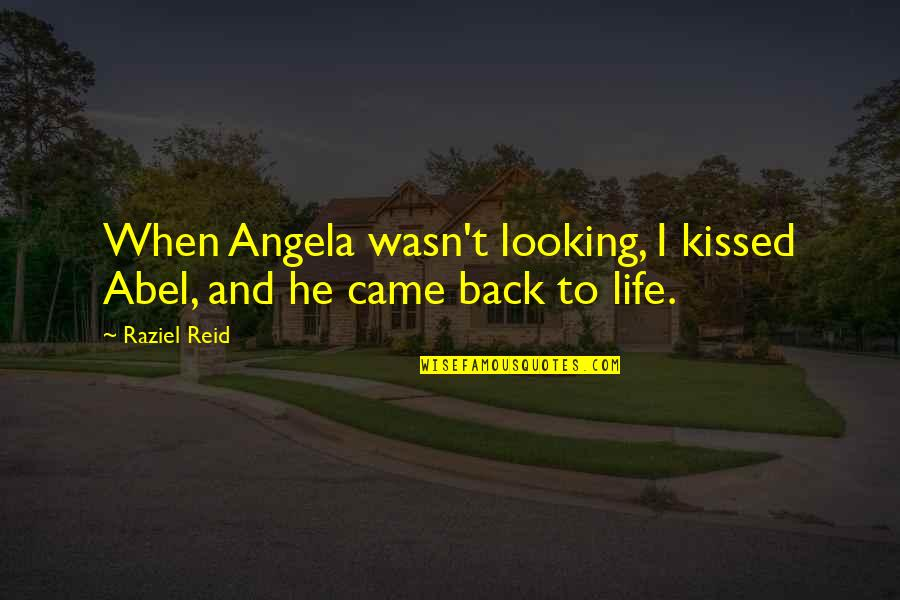 Your Girlfriend Birthday Quotes By Raziel Reid: When Angela wasn't looking, I kissed Abel, and