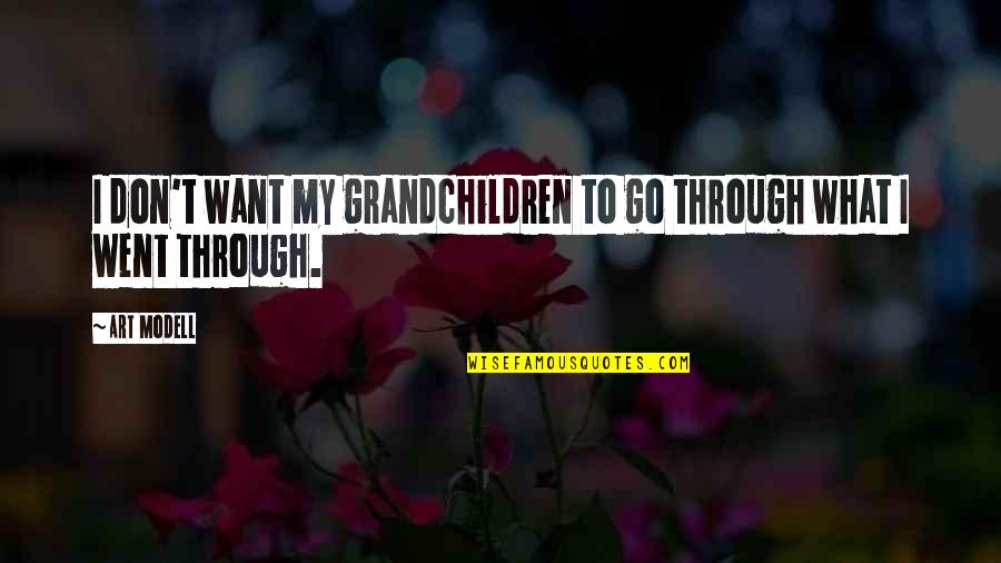 Your Grandchildren Quotes By Art Modell: I don't want my grandchildren to go through