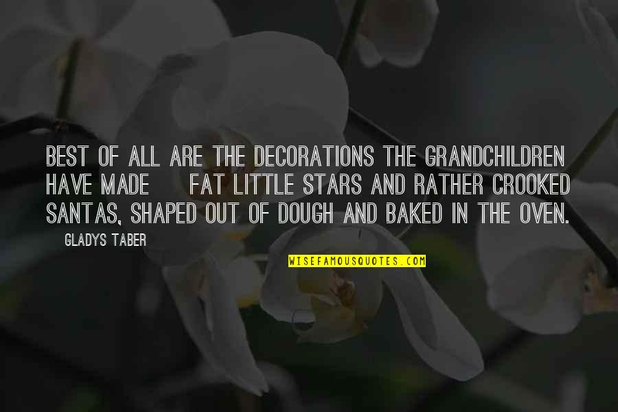 Your Grandchildren Quotes By Gladys Taber: Best of all are the decorations the grandchildren