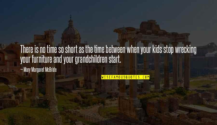 Your Grandchildren Quotes By Mary Margaret McBride: There is no time so short as the