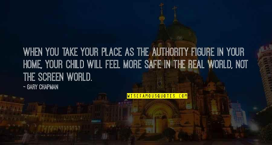 Your Home Quotes By Gary Chapman: When you take your place as the authority