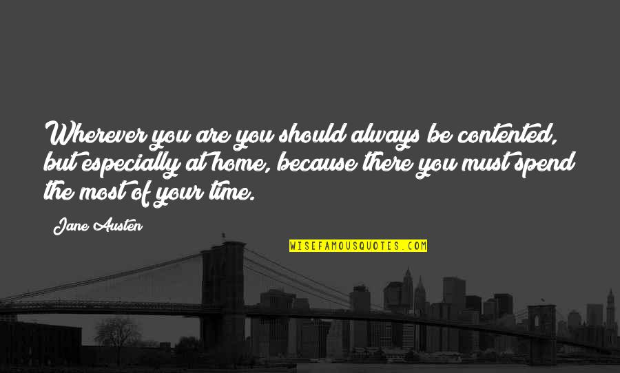 Your Home Quotes By Jane Austen: Wherever you are you should always be contented,