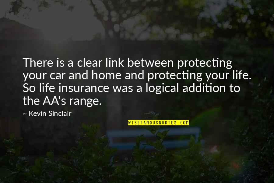 Your Home Quotes By Kevin Sinclair: There is a clear link between protecting your
