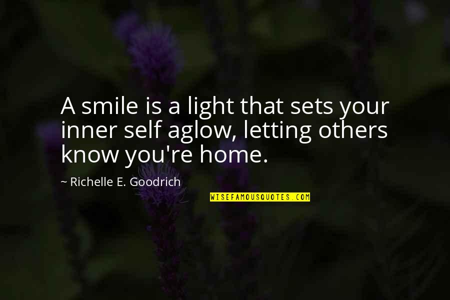 Your Inner Light Quotes By Richelle E. Goodrich: A smile is a light that sets your