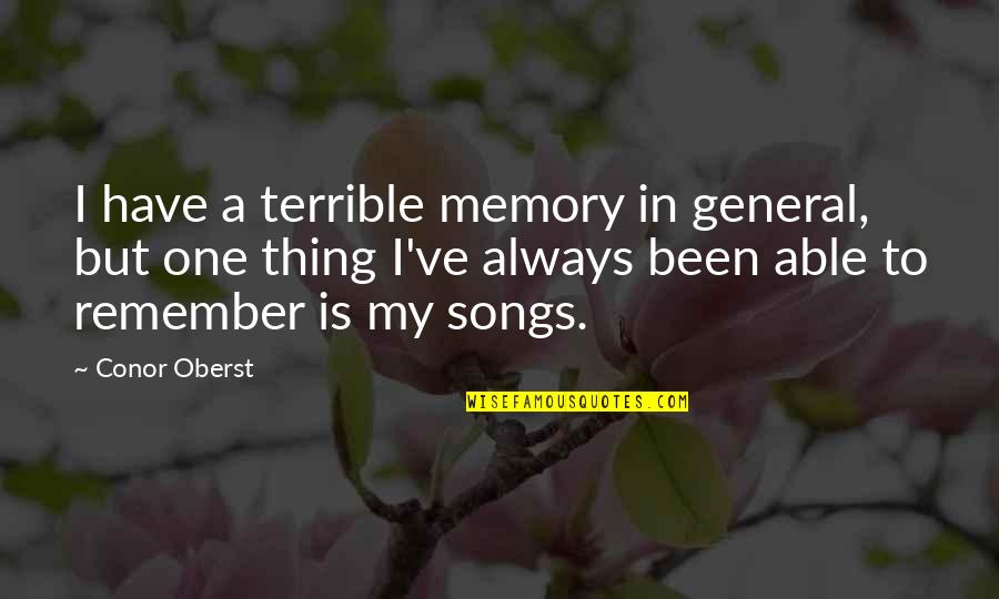 Your Just Memory Quotes By Conor Oberst: I have a terrible memory in general, but