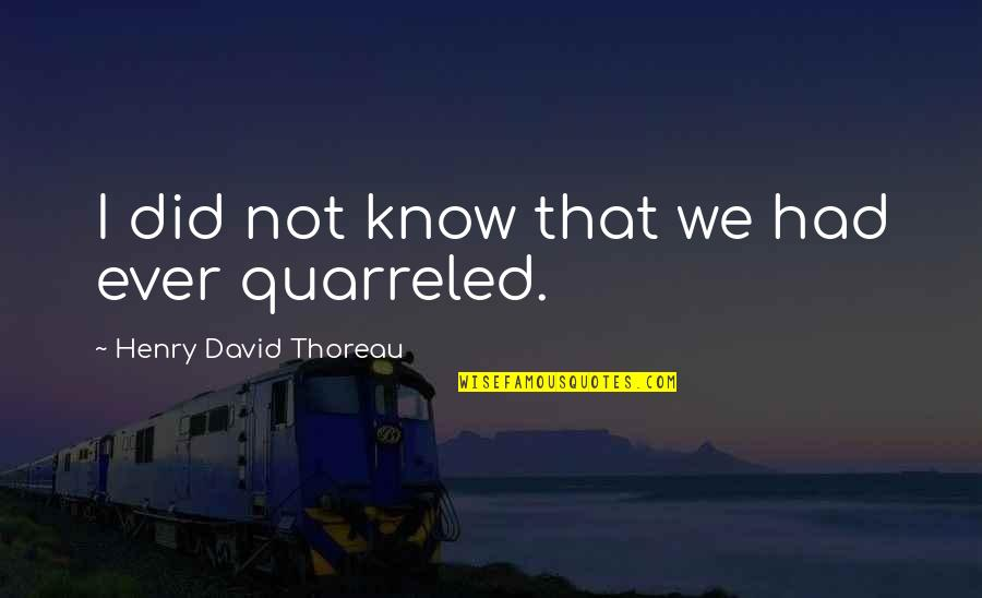 Your Last Words Quotes By Henry David Thoreau: I did not know that we had ever