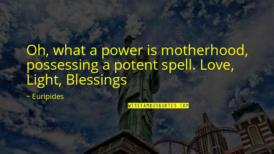 Your Love For Your Mom Quotes By Euripides: Oh, what a power is motherhood, possessing a