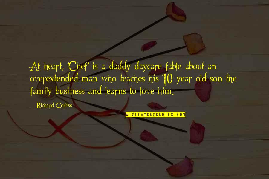 Your Love For Your Son Quotes By Richard Corliss: At heart, 'Chef' is a daddy-daycare fable about