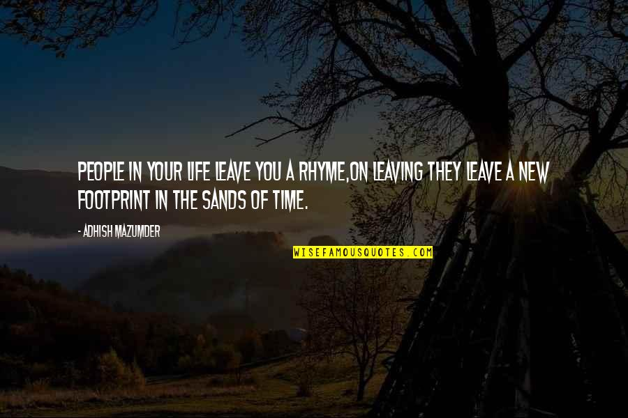 Your Love Leaving Quotes By Adhish Mazumder: People in your life leave you a rhyme,On