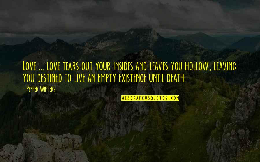Your Love Leaving Quotes By Pepper Winters: Love ... love tears out your insides and