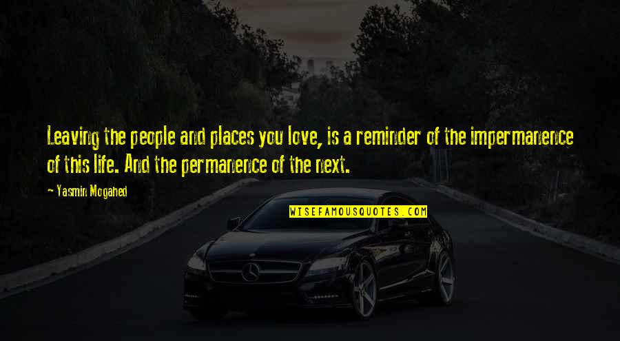 Your Love Leaving Quotes By Yasmin Mogahed: Leaving the people and places you love, is