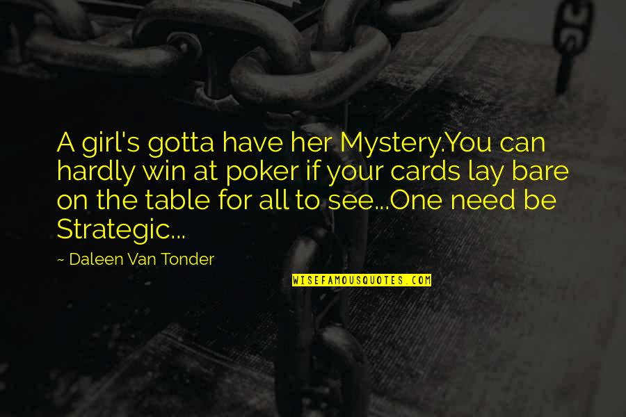 Your My Baby Daddy Quotes By Daleen Van Tonder: A girl's gotta have her Mystery.You can hardly