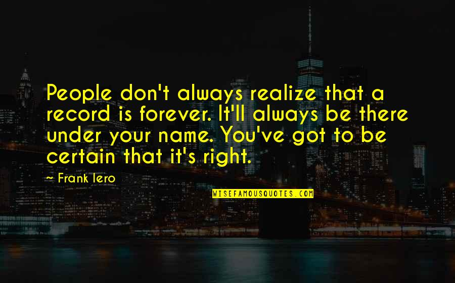 Your My Forever And Always Quotes By Frank Iero: People don't always realize that a record is