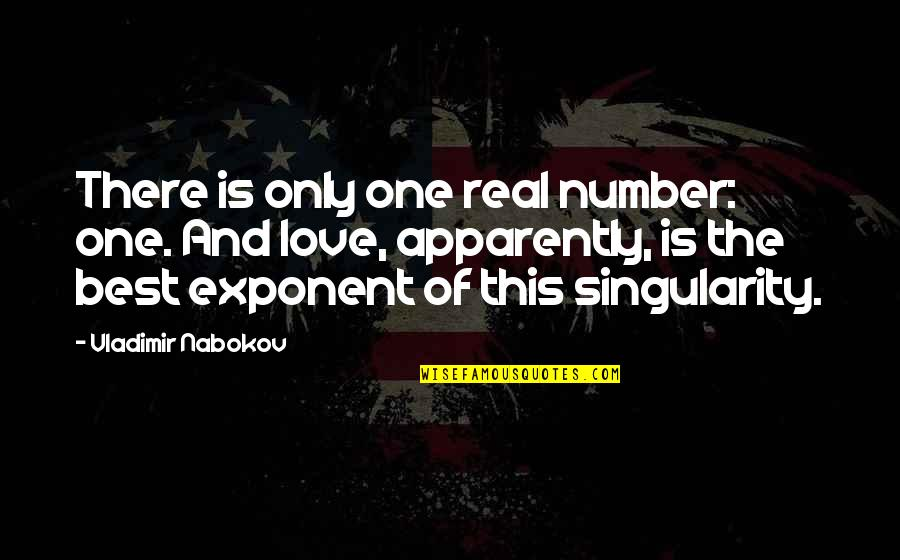 Your My Number One Love Quotes By Vladimir Nabokov: There is only one real number: one. And