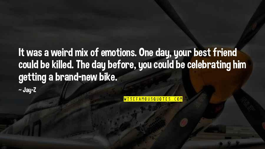 Your New Friend Quotes By Jay-Z: It was a weird mix of emotions. One