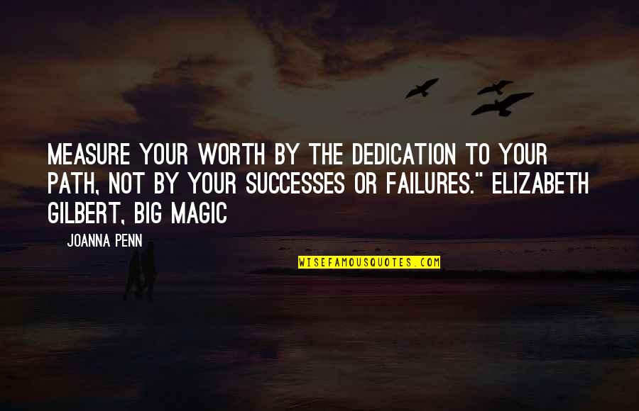 Your Not Worth The Quotes By Joanna Penn: Measure your worth by the dedication to your