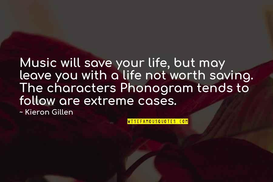 Your Not Worth The Quotes By Kieron Gillen: Music will save your life, but may leave