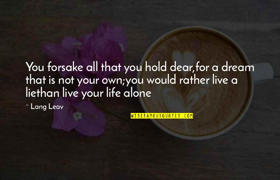 Your Own Journey Quotes By Lang Leav: You forsake all that you hold dear,for a