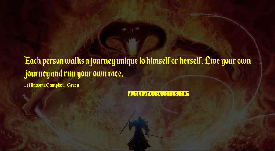 Your Own Journey Quotes By Winsome Campbell-Green: Each person walks a journey unique to himself