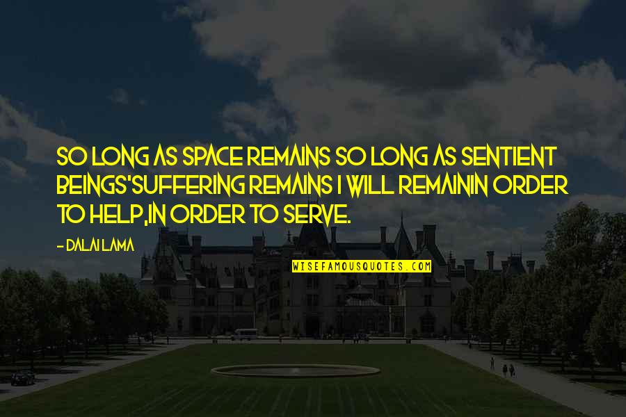 Your Own Space Quotes By Dalai Lama: So long as space remains So long as