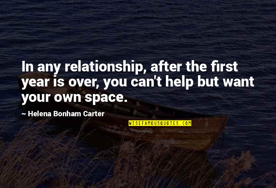 Your Own Space Quotes By Helena Bonham Carter: In any relationship, after the first year is