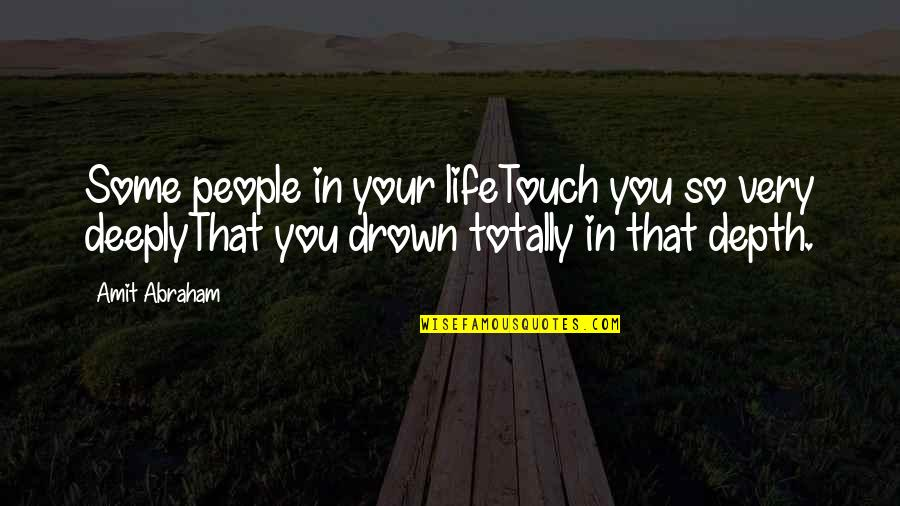 Your Pain Quotes By Amit Abraham: Some people in your lifeTouch you so very