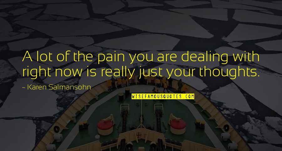 Your Pain Quotes By Karen Salmansohn: A lot of the pain you are dealing