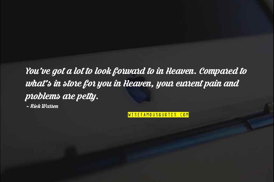 Your Pain Quotes By Rick Warren: You've got a lot to look forward to